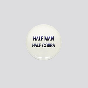 Half Man Half Cobra Mini Button